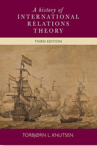 """Torbjørn Knutsen's book, """"A History of International Relations Theory"""" has just been released in a newly updated version. Illustration: Manchester University Press"""